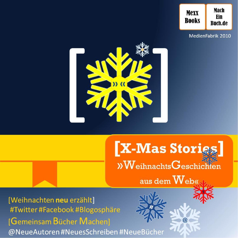 X-MAS Stories - Weihnachtsgeschichten aus dem Web by MedienBooks - issuu