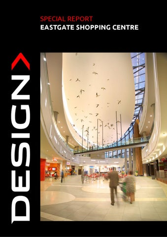 DESIGN>SPECIAL REPORT Eastgate Shopping Centre by DESIGN