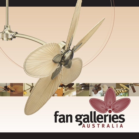 Fan galleries 2011 ceiling fan catalogue by fan galleries australia showcasing the worlds leading manufacturers of exotic and elegant ceiling fans aloadofball Gallery