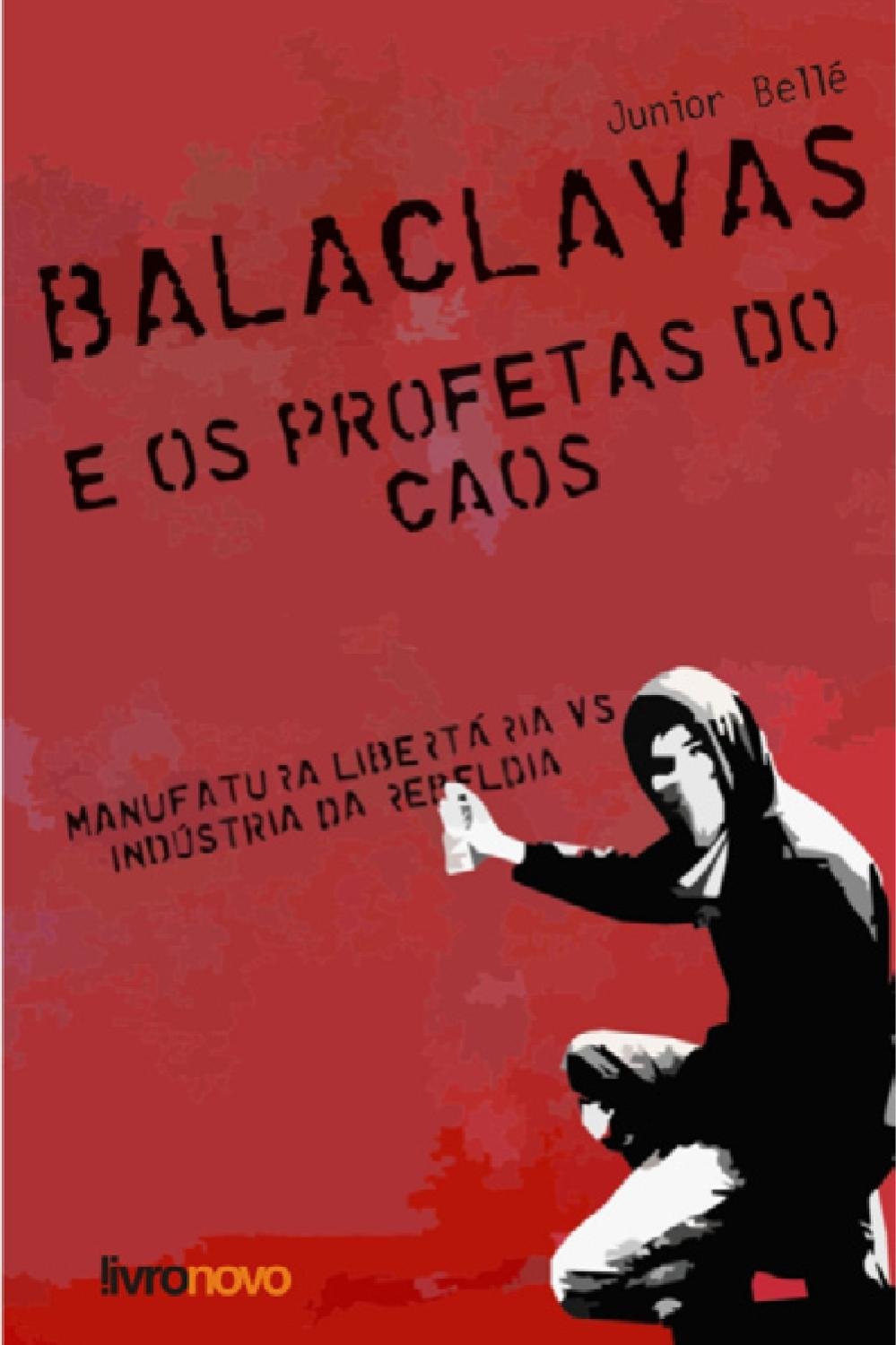 3f0cd087f3f Balaclavas e os Profetas do Caos by Junior Bellé - issuu