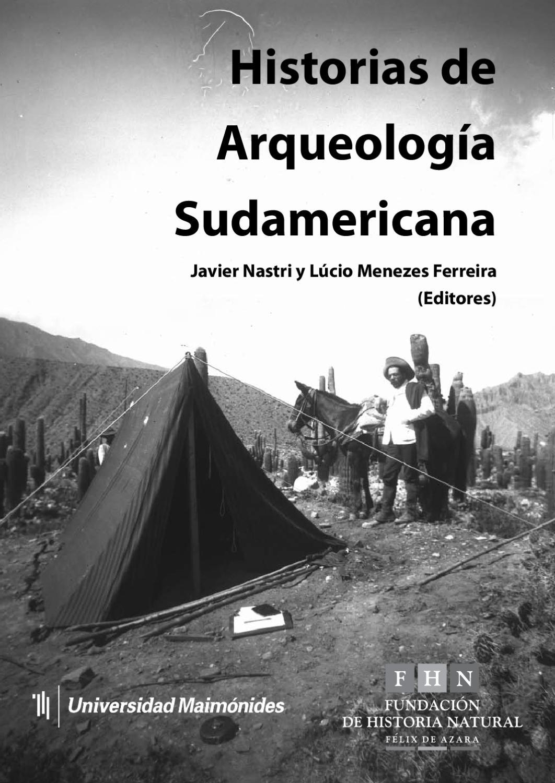 Historias de Arqueología Sudamericana (Nastri y Menezes Ferreira) by ...