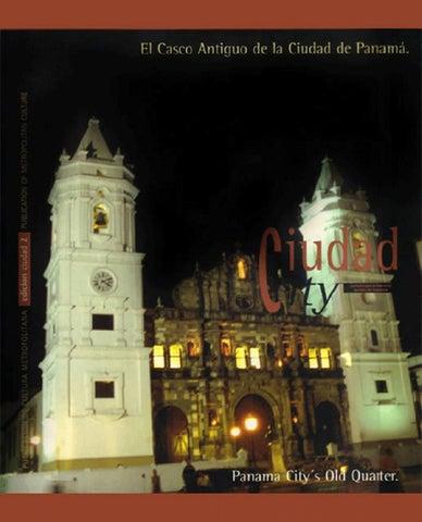 El Casco Antiguo de la Ciudad de Panamá by Angel Morua - issuu