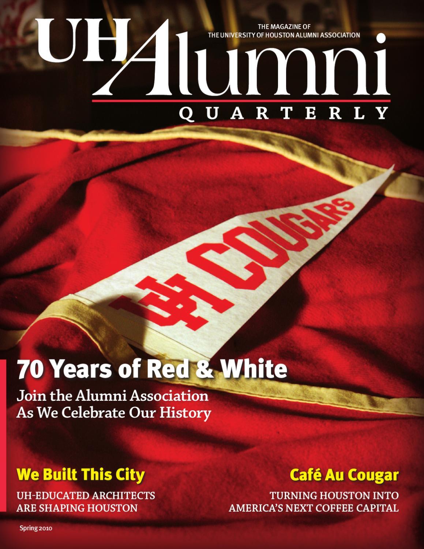 UH Alumni Quarterly- Spring 2010 by University of Houston ...