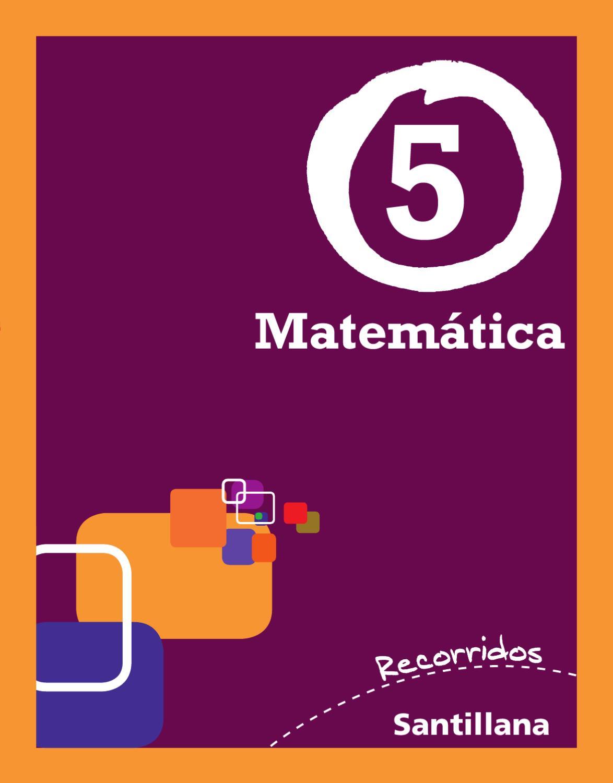 Recorridos Santillana Matemática 5 by María Candelaria Pagella - issuu