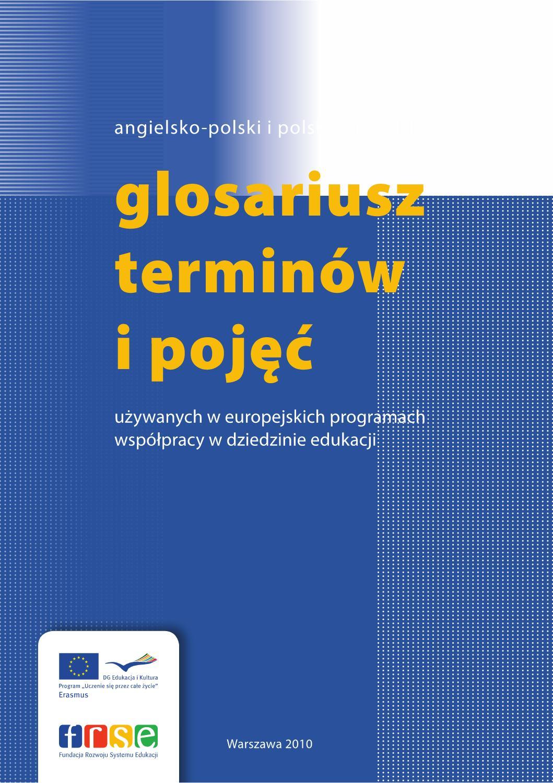 d030a511a3ca Glosariusz terminów i pojęć używanych w europejskich programach współpracy w  dziedzinie edukacji by Fundacja Rozwoju Systemu Edukacji - issuu