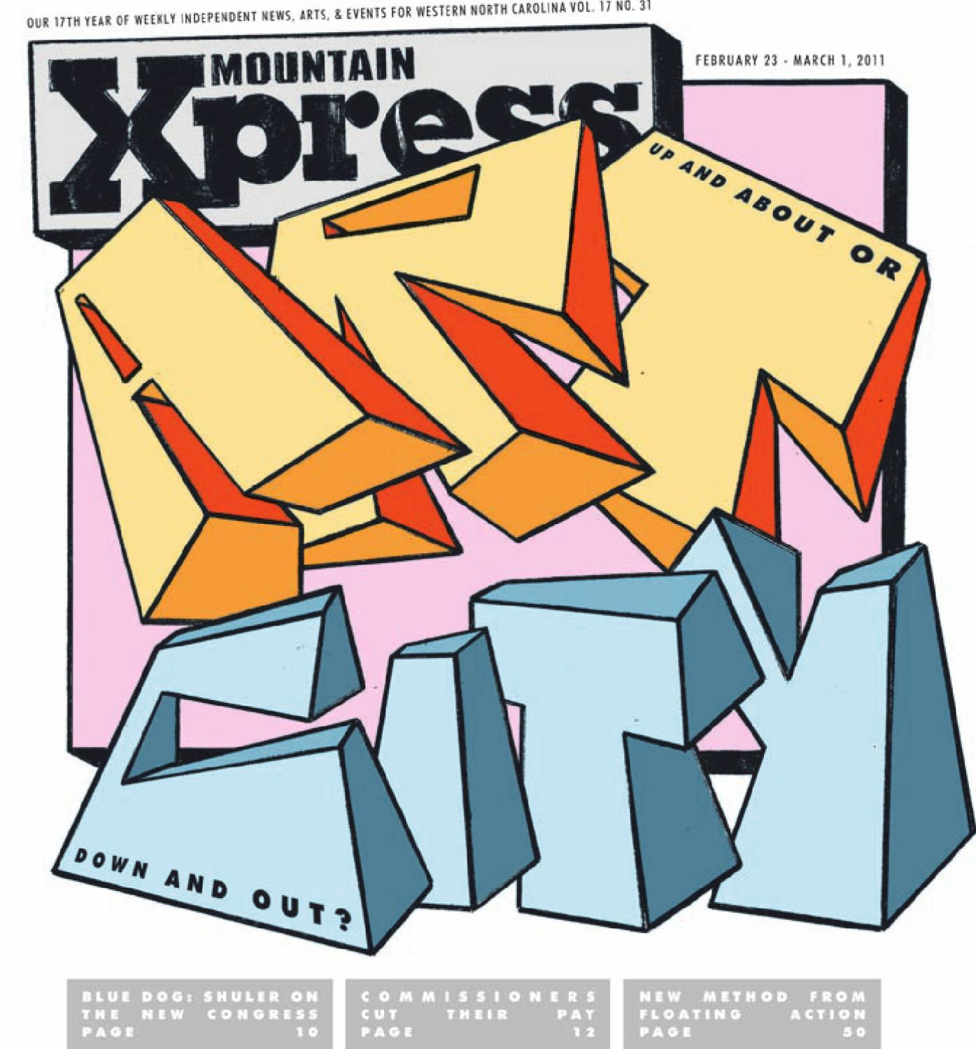 Mountain Xpress, February 23 2011 by Mountain Xpress - issuu