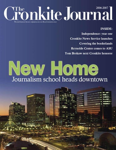 2006 2007 Cronkite Journal By Walter Cronkite School Of Journalism