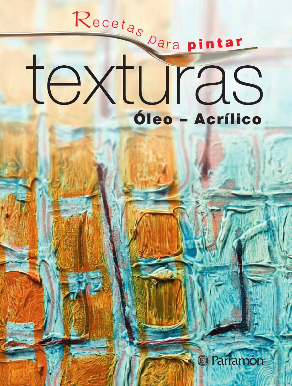 Recetas Para Pintar Texturas By Parramón Paidotribo Sl Issuu
