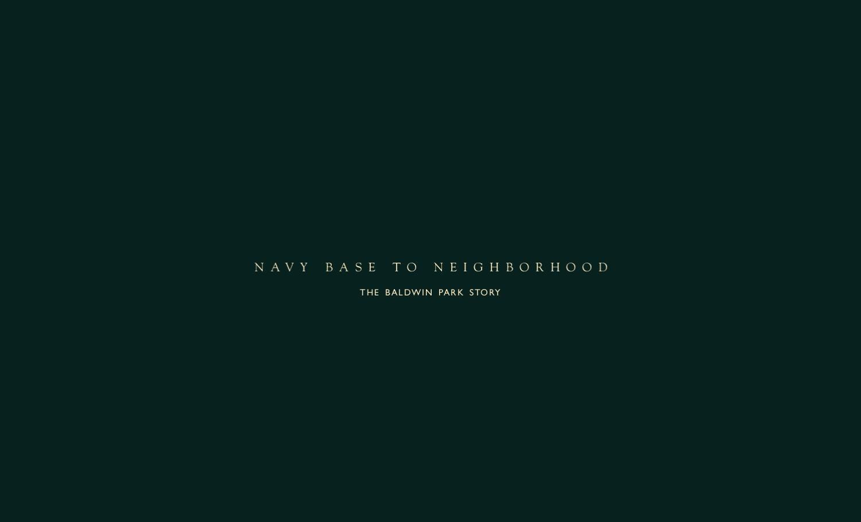 navy base to neighborhood the baldwin park story by barbara