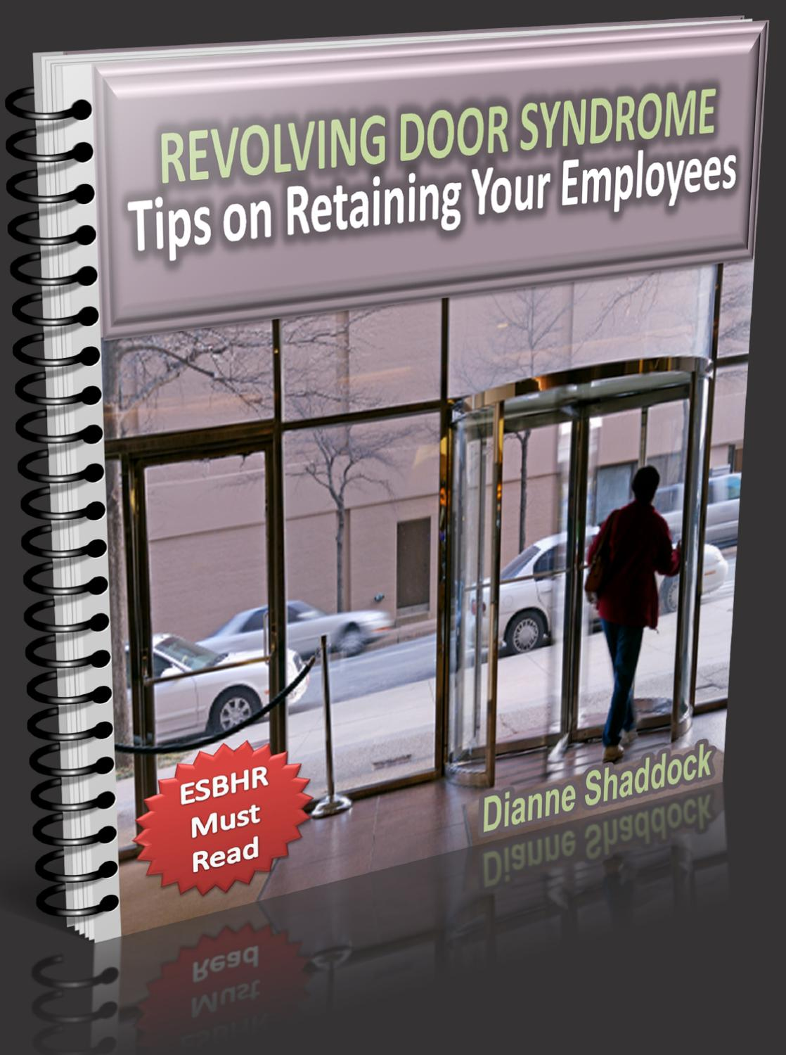 Revolving Door Syndrome - Tips On Retaining Your Employees by Dianne Shaddock - issuu & Revolving Door Syndrome - Tips On Retaining Your Employees by ... pezcame.com