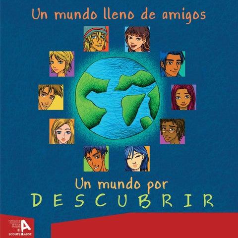 Un mundo lleno de amigos. Un mundo por descubrir. by Scouts de ... 742e494e65e6