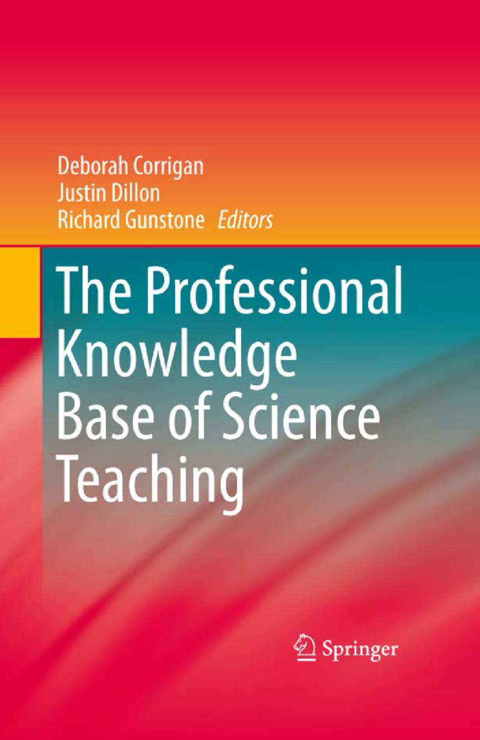 The Professional Knowledge Base of Science Teaching by