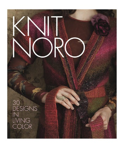 Knit Noro: 30 Designs in Living Color by Sixth&Spring Books - issuu