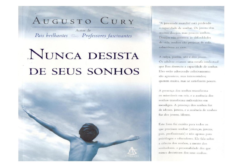 4ec33c50b3094 Augusto Cury - Nunca Desista de Seus Sonhos by Clovis Francisco - issuu