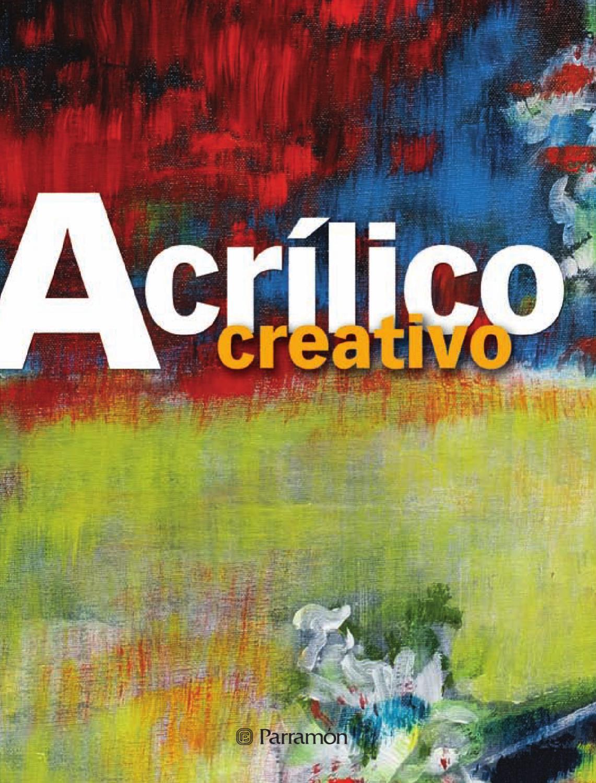 Técnicas creativas - Acrílico creativo by Parramón ediciones, s.a. ...