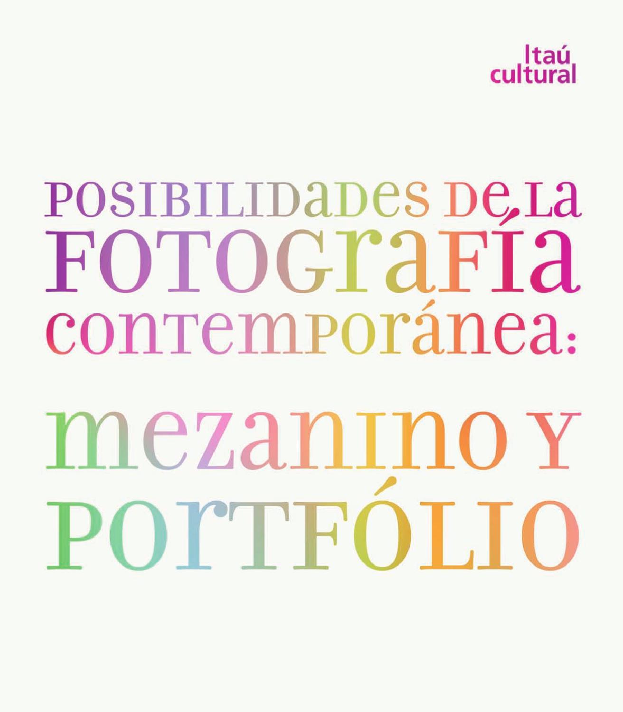 Posibilidades de la Fotografía Contemporánea: Mezanino y Portfólio ...