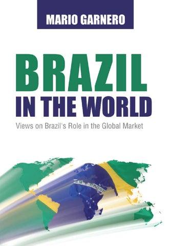 66ec7fa6b37e3c Mario Garnero - Brazil in the World by CTS - issuu