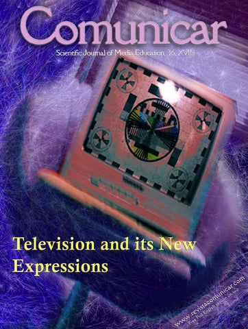Revista comunicar 36 television and its new expressions by revista comunicar 36 xviii latin american scientific journal of media education issn 1134 3478 dl h 189 93 e issn 1988 3293 andaluca spain n 36 vol fandeluxe