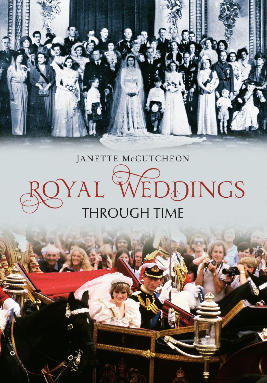 Royal Weddings Through Time By Amberley Publishing Issuu