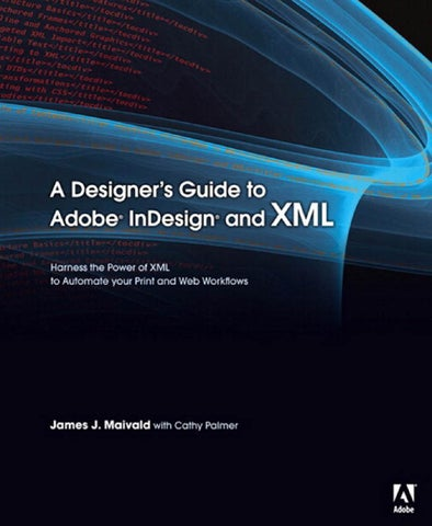 Adobe Press A Designers Guide To Adobe Indesign And Xml Dec 2007 By