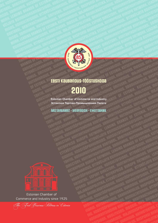 26dd9a11214 Eesti Kaubandus-Tööstuskoja aastaraamat 2010 by Eesti Kaubandus-Tööstuskoda  / Estonian Chamber of Commerce and Industry - issuu