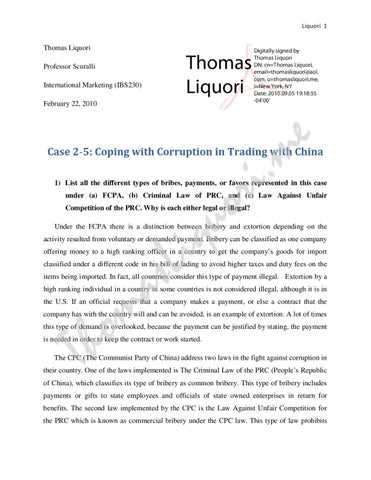 "case 2 5 coping with corruption trading in china ""corruption of foreign public officials"" means to offer, promise or give a bribe or other unjust benefits to a foreign public official to perform his official duties or to procure a breach of his official duties in relation to international trade, investment or other business activities."