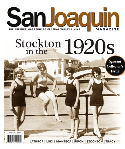 Page 1. SanJoaquin T H E P R E M I E R M A G A Z I N E O F C E N T R A L VA  L L E Y L I V I N G. Stockton in the