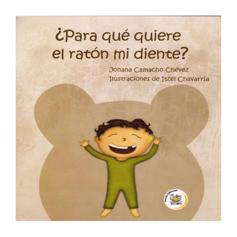 Para Qué Quiere El Ratón Mi Diente By Juan Julian Issuu