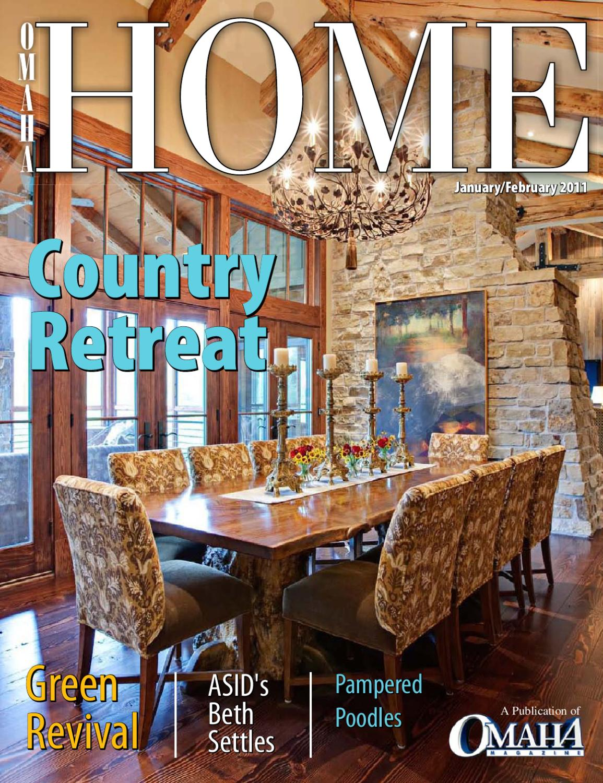 January/February 2011 Omaha HOME By Omaha Magazine By Omaha Magazine   Issuu