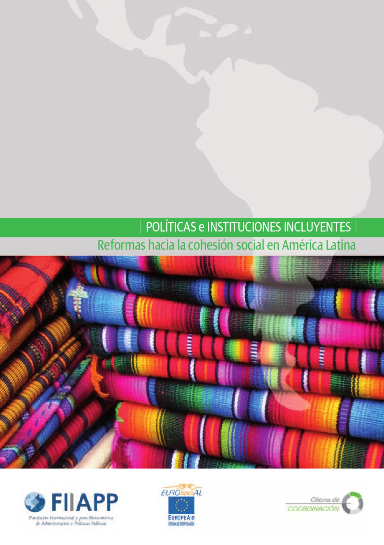 Políticas e instituciones incluyentes: reformas hacia la cohesión ...