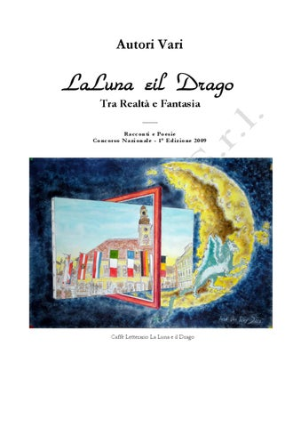 La Luna E Il Drago Tra Realta E Fantasia By Luna Drago Issuu