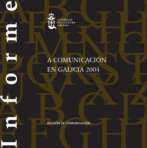 A Comunicación En Galicia 2004 By Consello Da Cultura Galega Issuu