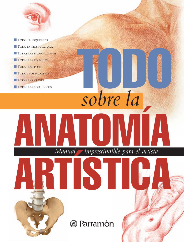 Todo sobre la técnica - Anatomía artística by Parramón ediciones ...
