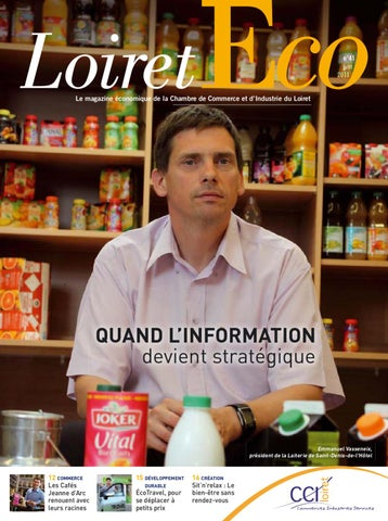 Loiret Eco (revue) : le magazine économique de la Chambre de Commerce et d'Industrie du Loiret | Jacquemin, Bruno. Directeur de publication