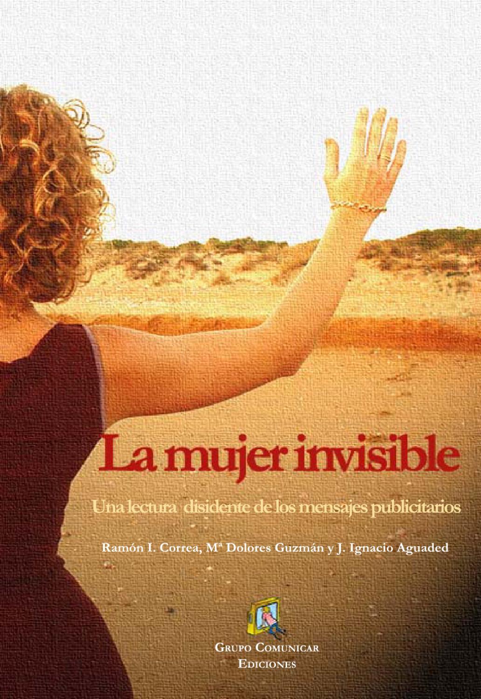 La mujer invisible by Grupo Comunicar - issuu