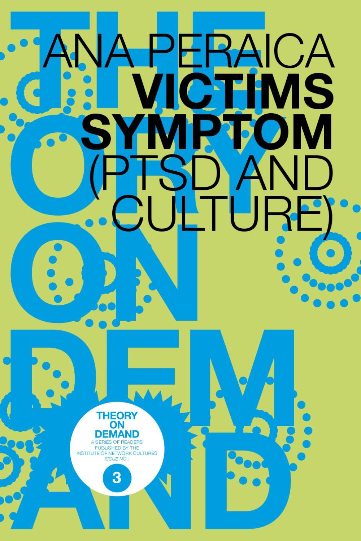 Ana Peraica, Victims' Symptom (PTSD and Culture)