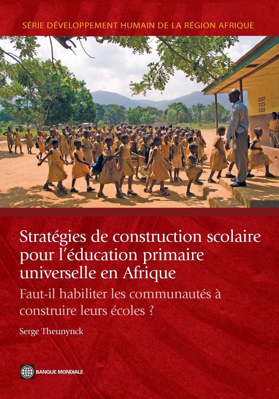 6dd3b830ad7e2b Stratégies de construction scolairepour l éducation primaire universelle en  Afrique by World Bank Publications - issuu