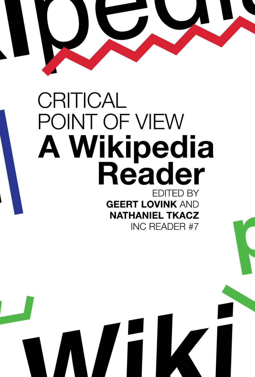 Critical Point Of View A Wikipedia Reader By Institute Of