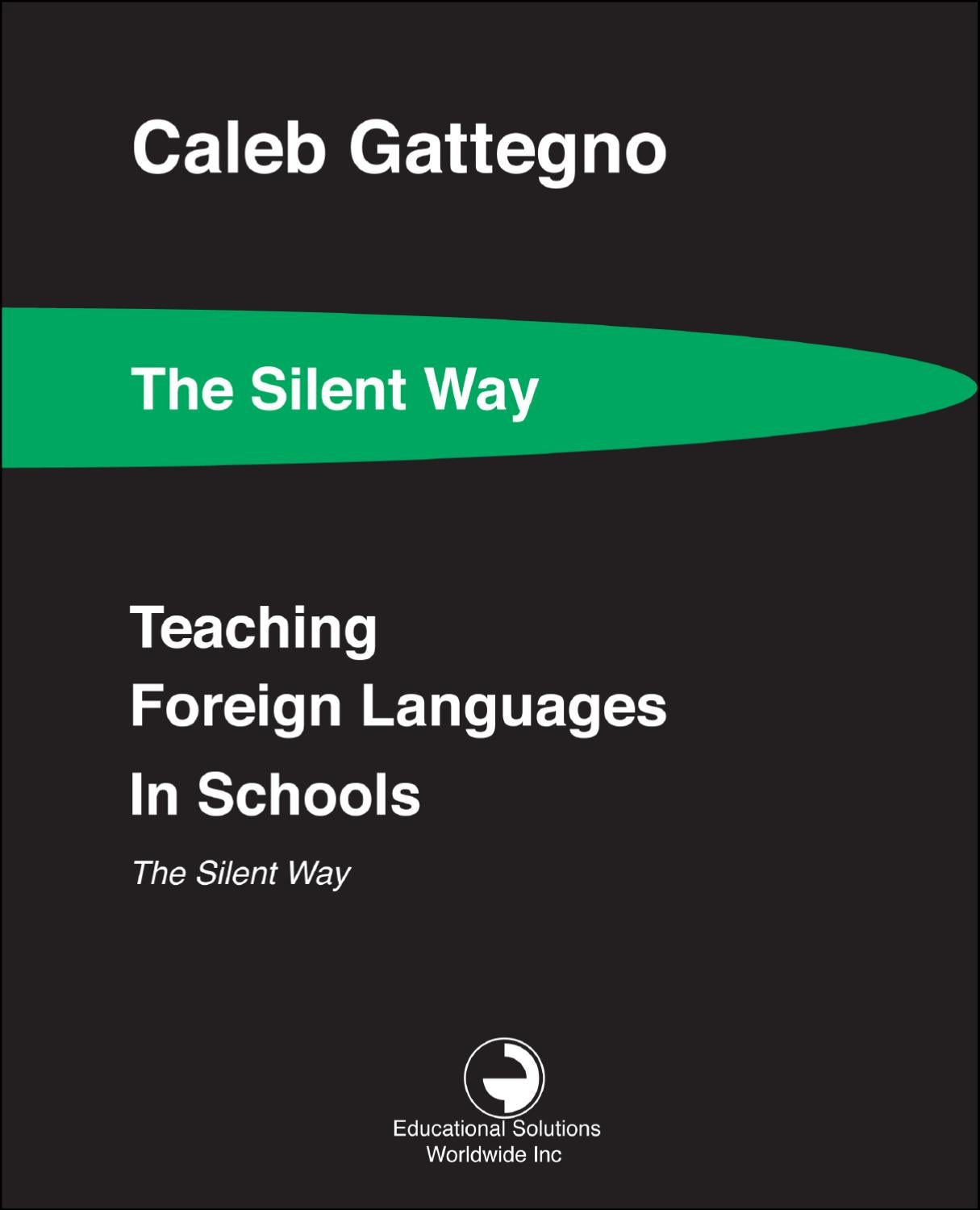 Teaching Foreign Languages In Schools The Silent Way By Educational Solutions Worldwide Inc Issuu