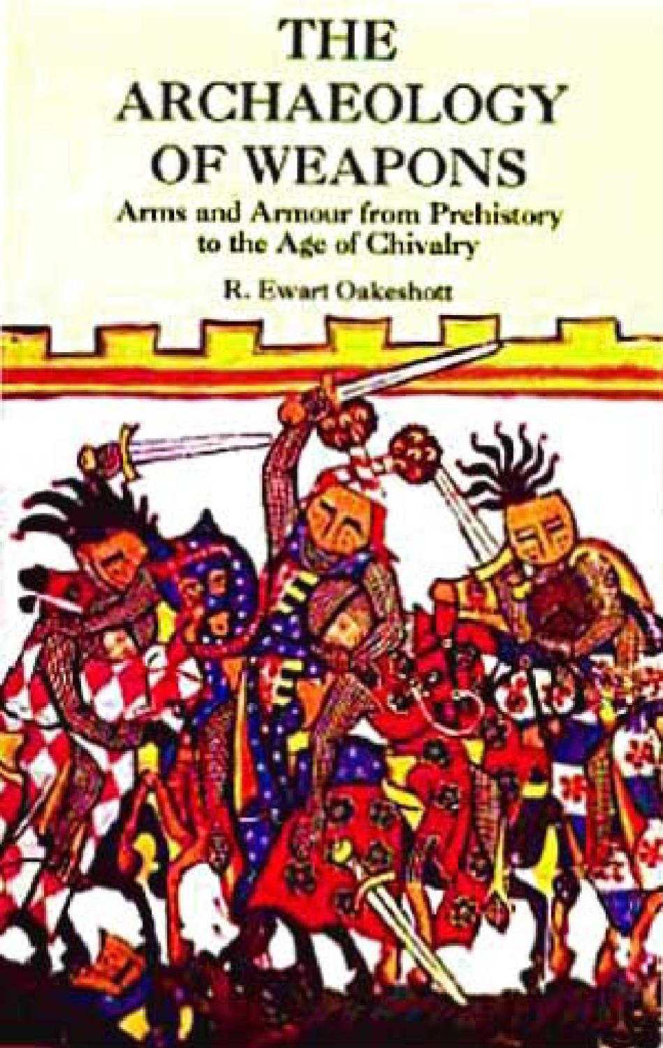 The Archaeology of Weapons Arms and Armour by HELLENIC