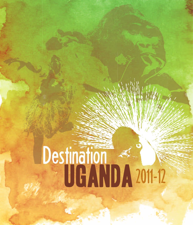 Destination Uganda 2011-12 by Land & Marine Publications Ltd. - issuu