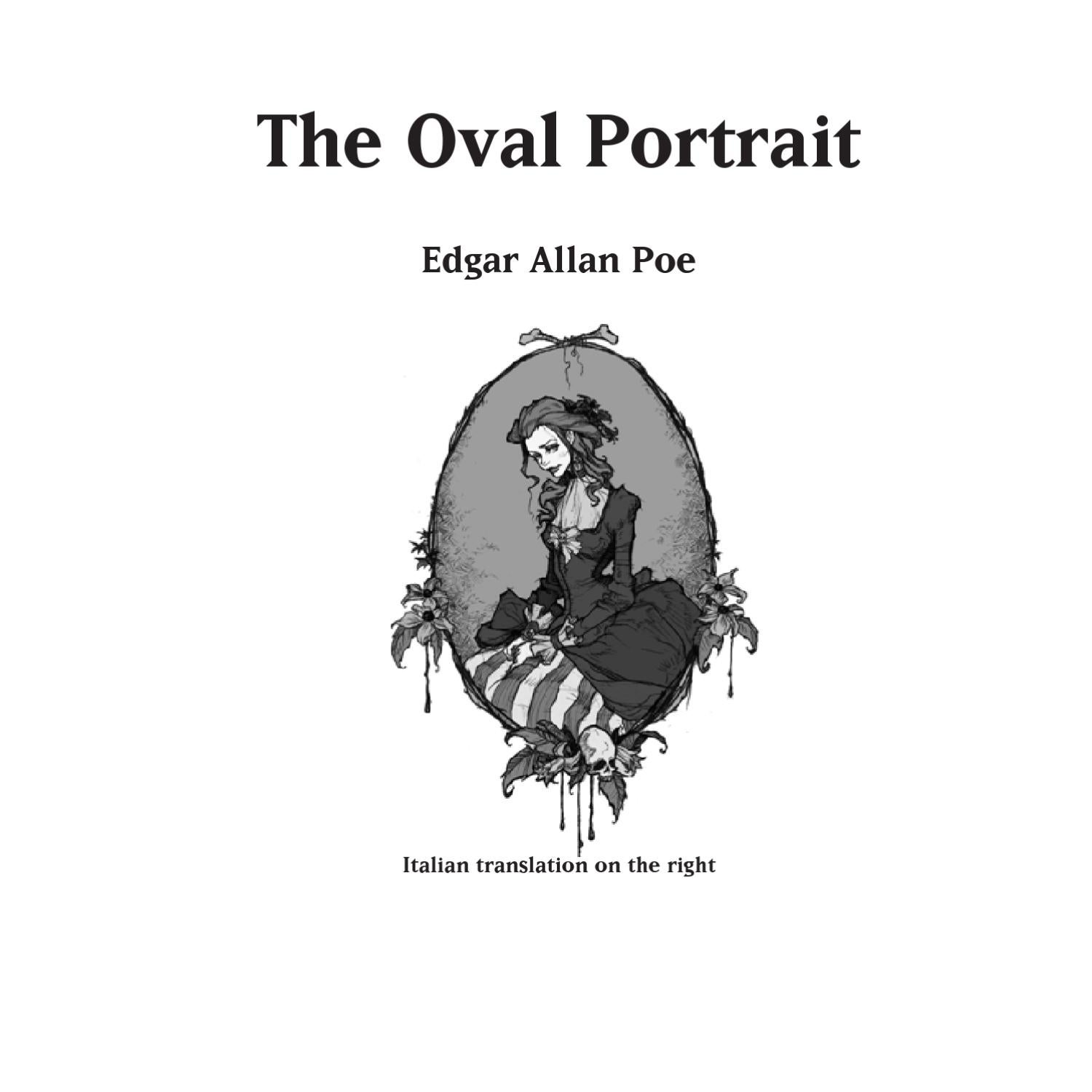 analysis oval portrait edgar allen poe Sit back, close your eyes, and enjoy some imagination about artistic passions overtaking common sense this is one of my favorite short stories by poe narra.