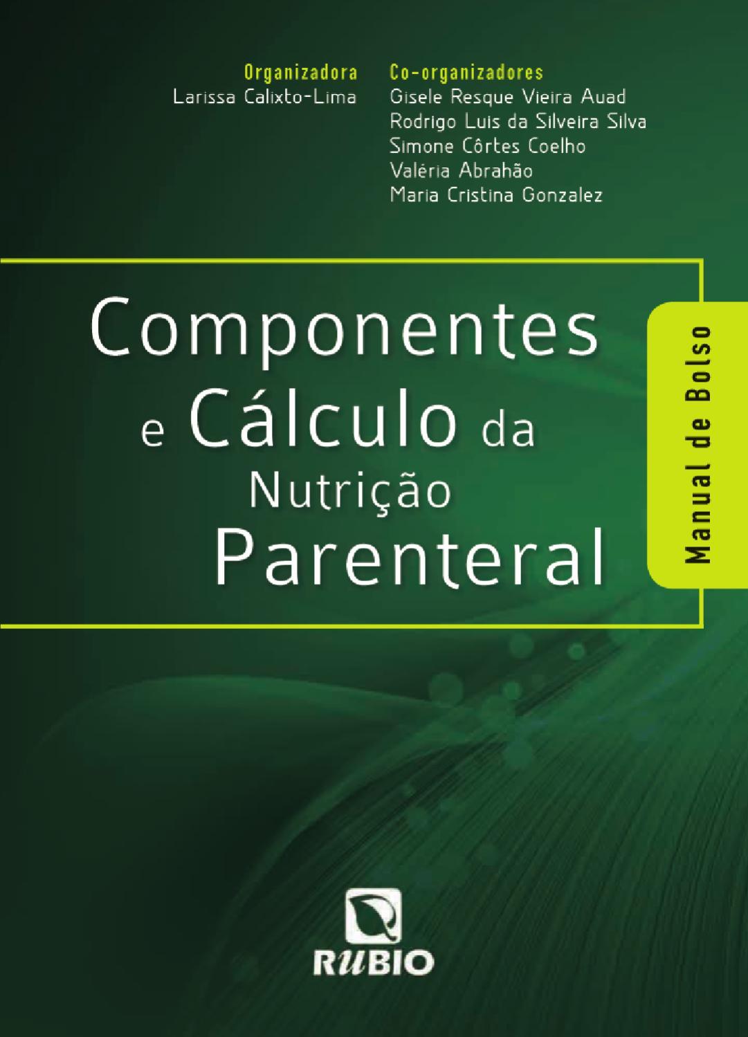 Componentes e Cálculo da Nutrição Parenteral by Editora