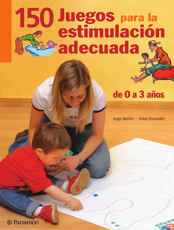 Juegos 150 Juegos Para La Estimulaci N Adecuada By Jose Carlos  ~ Juegos Para  Ninos De Tres Años En Casa