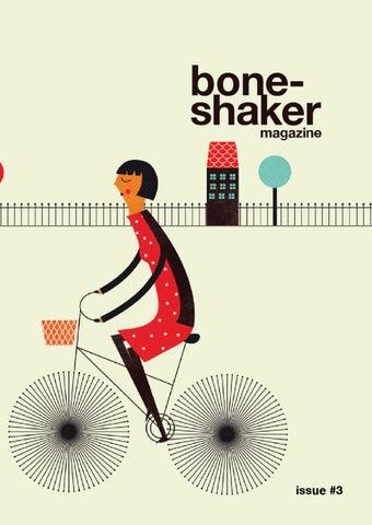 4b4a5f4b451 Boneshaker Magazine / Issue #3 by Boneshaker magazine - issuu