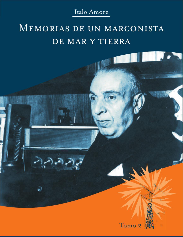 Memorias de un marconista de mar y tierra Tomo 2 by Luis Gabriel Cuervo -  issuu 3d40ca04a2a