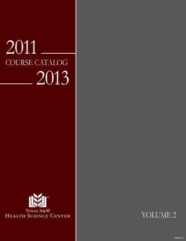 0445ac396681 TAMHSC 2011-2013 Course Catalog, Volume 2 by Texas A&M Health ...