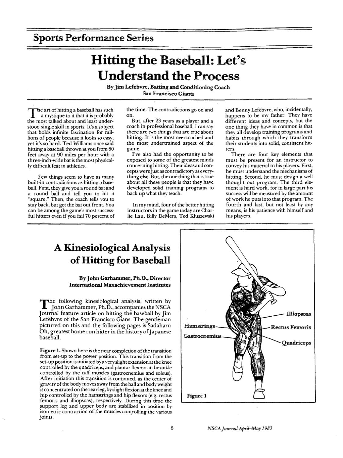 hitting analysis Hitting analysis hitters have a wide variation of swings, but in the end staying balanced and having stable posture is the most important aspect of hitting a baseball.