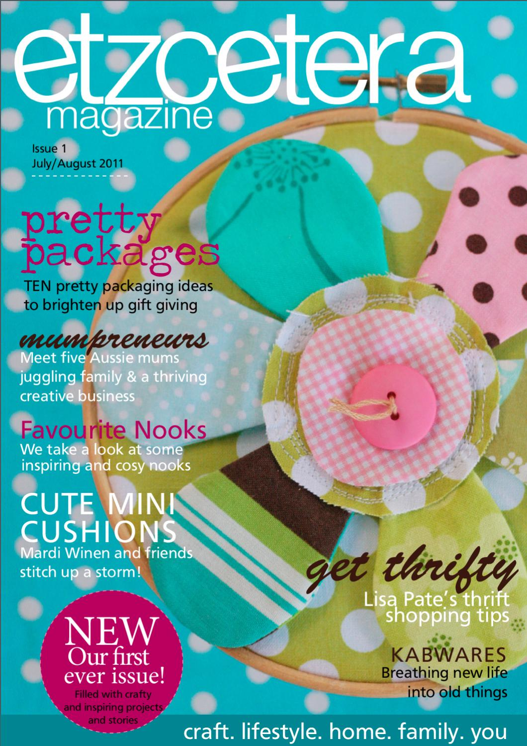 august craft ideas etzcetera magazine issue 1 july august 2011 by archer 1072