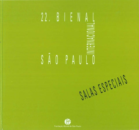 47df19a1a89 22ª Bienal de São Paulo - Salas Especiais I by Bienal São Paulo - issuu